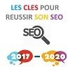 Clés réussites SEO 2017 à 2020